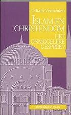 Islam en christendom het onmogelijke gesprek…