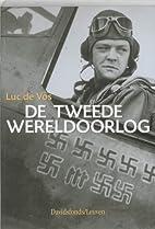 De Tweede Wereldoorlog by Luc De Vos