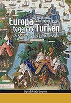 Europa tegen de Turken de kruistocht van…