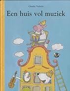 Een huis vol muziek by Claudia Verhelst