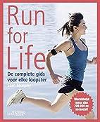 Run for life de complete gids voor elke…