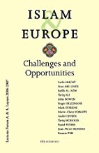 Islam & Europe: Challenges and Opportunities…