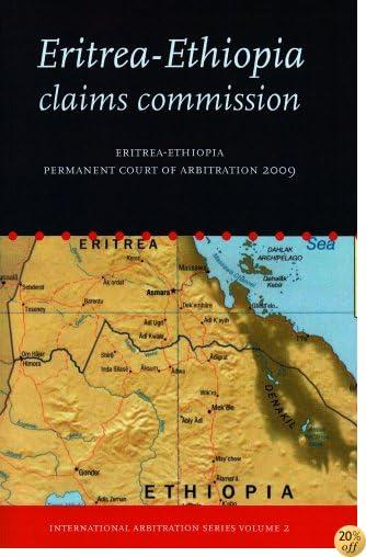 Eritrea-Ethiopia Claims Commission: Permanent Court of Arbitration 2009 (International Arbitration Series)