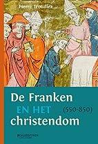 De Franken en het christendom 550-850 een…