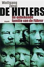 Die Hitlers: Die unbekannte Familie des…
