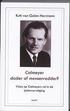 Calmeyer, dader of mensenredder? : visies op…