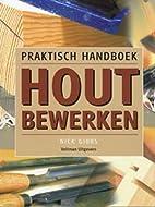 Praktisch handboek houtbewerken by Nick…