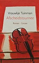 Afscheidstournee by Vrouwkje Tuinman
