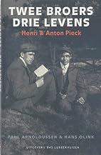 Twee broers, drie levens : Henri en Anton…