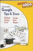 Google tips en trucs by John Hendriks