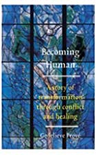 Becoming Human: A Story of Transformation…