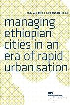 Managing Ethiopian Cities in an Era of Rapid…