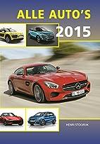 Alle Auto's 2015 by Henri Stolwijk