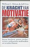 De kracht van motivatie : dit totale…