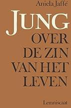 Jung over de zin van het leven by Aniela…
