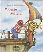 Woeste Willem by Ingrid Schubert