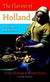 Keatinge, Hilary: The Flavour of Holland: Sketches and Recipes