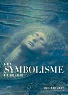 Le Symbolisme en Belgique by Michel Draguet