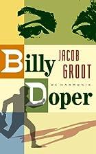 Billy Doper / druk 1 by J. (Jaap) Groot