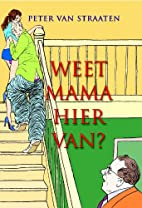 Weet mama hier van? by Peter Van Straaten