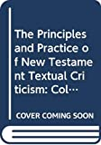Elliott, J.K.: The Principles and Practice of New Testament Textual Criticism: Collected Essays of G.D. Kilpatrick