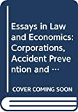 Faure, Michael: Essays in Law and Economics: Corporations, Accident Prevention and Compensation for Losses