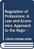 Finsinger, Jorg: Regulation of Professions: A Law and Economics Approach to the Regulation of Attorneys and Physicians in the Us, Belgium, the Netherlands, Germany A (Law and Economics (Antwerp, Belgium).)