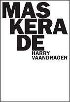 Maskerade by Harry Vaandrager