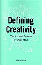 Defining Creativity: The Art and Science of…