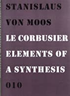 Le Corbusier: Elements of a Synthesis by…