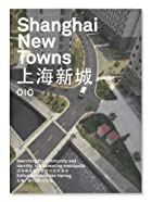 Shanghai new towns : searching for community…