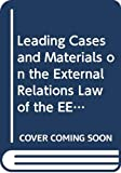 Edmond Volker: Leading Cases and Materials on the External Relations Law of the EEC