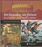 Het bijzondere van Holland : een…