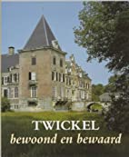 Twickel : bewoond en bewaard by Jan…
