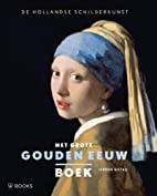 The Great Golden Age Book: Dutch Paintings…