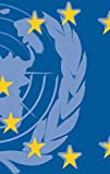 Hoffmeister, Frank: The United Nations and the European Union: An Ever Stronger Partnership