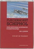 Fliegerhorst Schiphol : onze nationale…