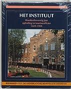 Het Instituut : honderdzeventig jaar…