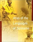 Atlas of the Languages of Suriname…