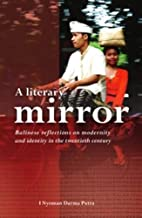 A Literary Mirror: Balinese Reflections on…