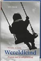 Wereldkind by Renée Wolfs