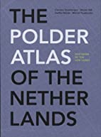 The Polderatlas Of The Netherlands by Edited