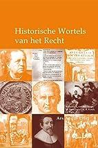 Historische wortels van het recht by L. van…