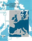 Roebroeks, Wil: The Earliest Occupation of Europe: Proceedings of the European Science Foundation Workshop at Tautavel (France), 1993