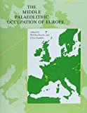 Roebroeks, Wil: The Middle Palaeolithic Occupation of Europe