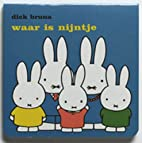 Waar is Nijntje by Dick Bruna