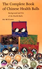 The Complete Book of Chinese Health Balls:…