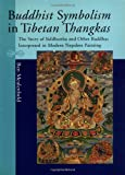Meulenbeld, Ben: Buddhist Symbolism in Tibetan Thangkas: The Story of Siddhartha and Other Buddhas Interpreted in Modern Nepalese Painting