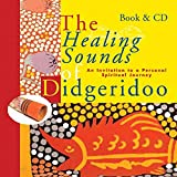 Dick De Ruiter: The Healing Sounds of the Didgeridoo: An Invitation to a Personal Spiritual Journey