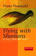 Flying With Shamans In Fairy Tales And Myths…